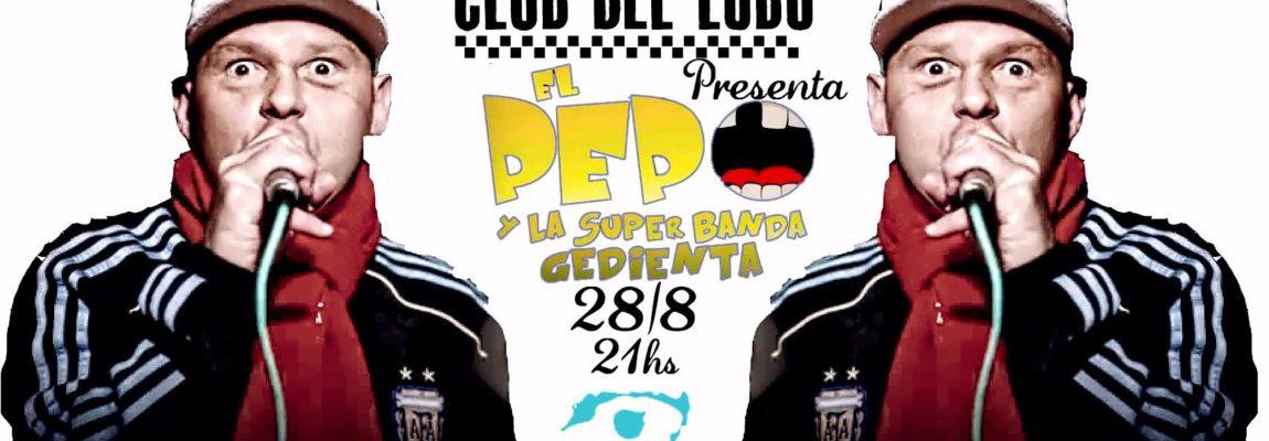 Domingo 28 de Agosto – El Pepo y la Super Banda Gedienta